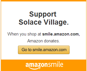 Click here to shop Amazon and donate to Solace Village at the same time!
